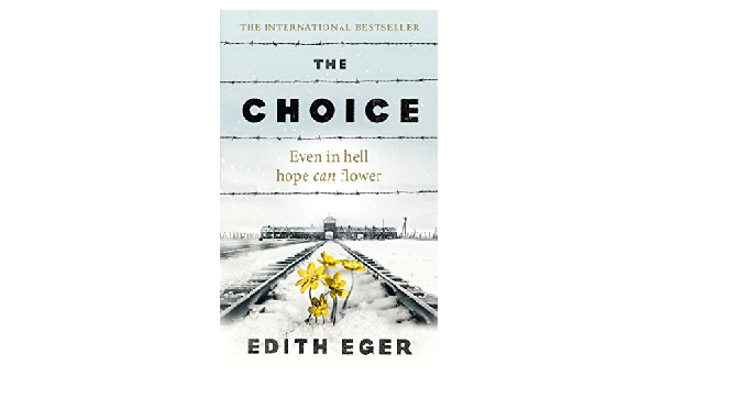 "The Choice: Embrace the""    Possible""  Edith Eger   מה הבחירה הראויה ואיך עושים אותה"