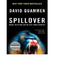 "SPILLOVER - Animal Infections and the Next Human Pandemic, דייויד קואמן: האם זוהי ""המכה הגדולה"" שניבאו מדענים?"