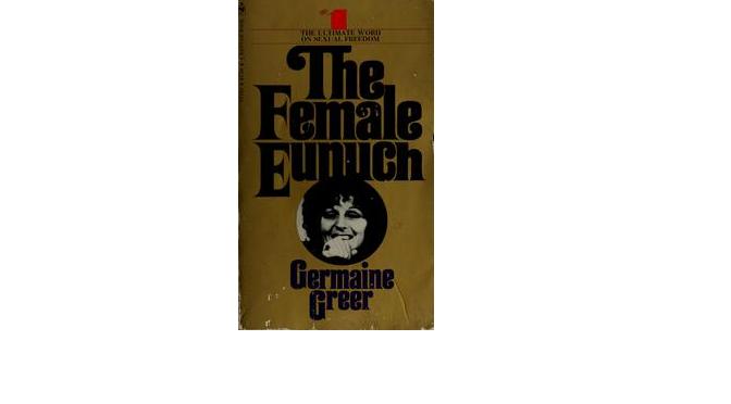 """ג'רמן גריר, """"הסריסה"""": האם ספר פמיניסטי מ-1970 ממשיך להיות רלוונטי?"""