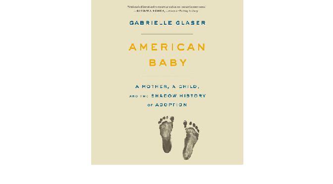 American baby, Gabrielle Glaser האם צריך אומץ כדי לאהוב?